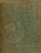 Three Sunsets and Other Poems (Illustrated) by Lewis Carroll