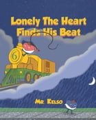 Lonely The Heart Finds His Beat by Mr. Kelso