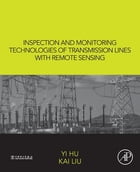 Inspection and Monitoring Technologies of Transmission Lines with Remote Sensing by Yi Hu