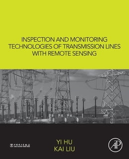 Book Inspection and Monitoring Technologies of Transmission Lines with Remote Sensing by Yi Hu