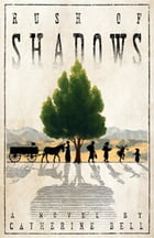 Rush of Shadows by Catherine Bell