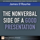 The Nonverbal Side of a Good Presentation by James O'Rourke
