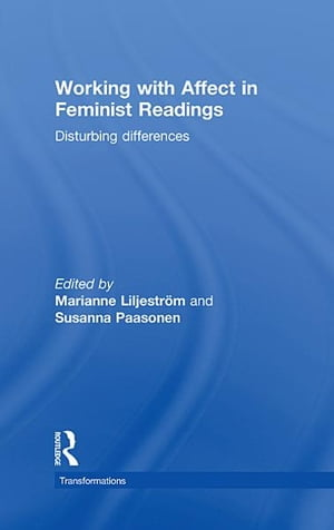 Working with Affect in Feminist Readings Disturbing Differences