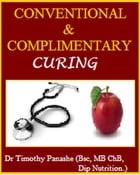 Conventional & Complementary Curing by Dr Timothy Panashe