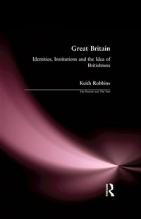 Great Britain: Identities, Institutions and the Idea of Britishness since 1500