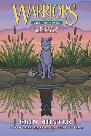 Warriors: A Shadow in RiverClan by Erin Hunter