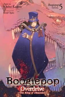 Boogiepop Overdrive: The King of Distortion (Light Novel 5)