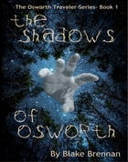 The Shadows of Osworth by Blake Brennan