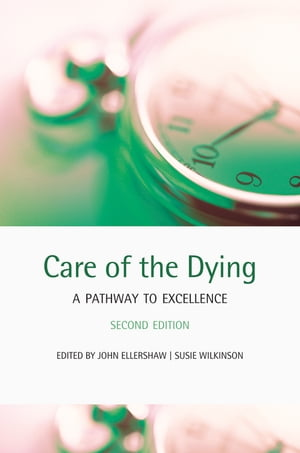 Care of the Dying A pathway to excellence