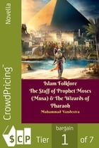 Islam Folklore The Staff of Prophet Moses (Musa) & The Wizards of Pharaoh by Muhammad Vandestra