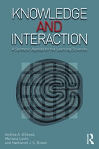 Knowledge and Interaction: A Synthetic Agenda for the Learning Sciences