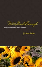 Not Good Enough by Jo Ann Andre