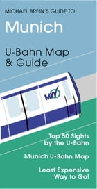 Munich Travel Guide: U- & S-Bahn Map & Guide by Michael Brein