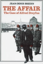 The Affair: The Case of Alfred Dreyfus by Jean-Denis Bredin