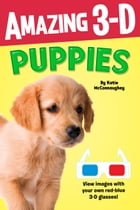 Amazing 3-D: Puppies by Katie McConnaughey
