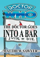 The Doctor Goes Into A Bar: Doctor Who fan fiction