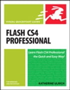 Flash CS4 Professional for Windows and Macintosh: Visual QuickStart Guide by Katherine Ulrich