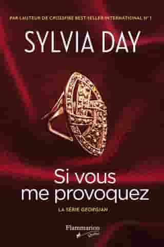 Si vous me provoquez by Sylvia Day