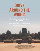 Drive Around the World: One Family, One Car, One Year, One Planet by Danny Rosner Blay