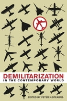 Demilitarization in the Contemporary World by Peter N. Stearns