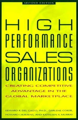 Book High Performance Sales Organizations: Creating Competitive Advantage in the Global Marketplace by Coker, Darlene