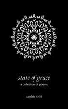 State of Grace by Aarshia Joshi