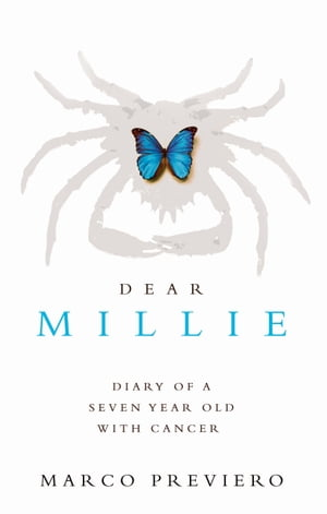 Dear Millie Diary of a seven year old with cancer
