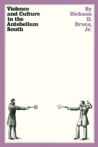 Violence and Culture in the Antebellum South