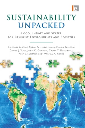 Sustainability Unpacked Food,  Energy and Water for Resilient Environments and Societies