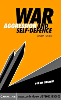 War, Aggression & Self-Defence 4ed