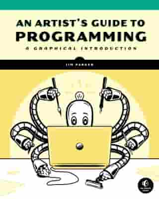 An Artist's Guide to Programming by Jim Parker