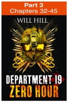 Zero Hour: Part 3 of 4 (Department 19, Book 4) by Will Hill