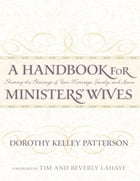 A Handbook for Minister's Wives: Sharing the Blessing of Your Marriage, Family, and Home