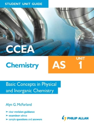 CCEA Chemistry AS Student Unit Guide: Unit 1 Basic Concepts in Physical and Organic Chemistry ePub