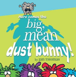 Here Comes the Big,  Mean Dust Bunny! with audio recording