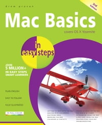 Mac Basics in easy steps, 3rd edition: Covers OS X Yosemite