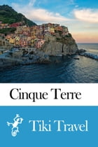 Cinque Terre (Italy) Travel Guide - Tiki Travel by Tiki Travel