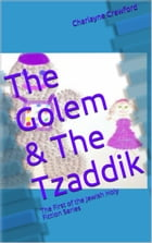 The Golem & The Tzaddik by Charlayne Crawford