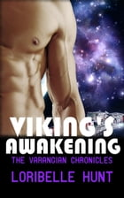 Viking's Awakening: The Varangian Chronicles, #3 by Loribelle Hunt