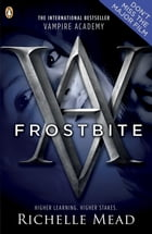 Vampire Academy: Frostbite: Frostbite by Richelle Mead