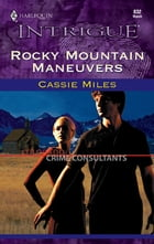 Rocky Mountain Maneuvers by Cassie Miles