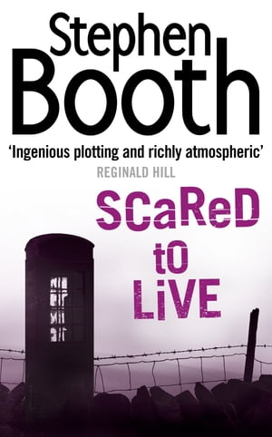 Scared to Live (Cooper and Fry Crime Series, Book 7) by Stephen Booth