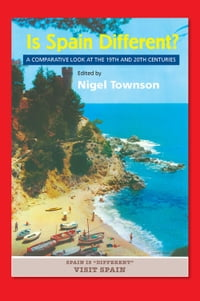 Is Spain Different?: A Comparative Look at the 19th and 20th Centuries