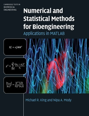 Numerical and Statistical Methods for Bioengineering Applications in MATLAB