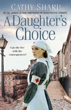 A Daughter's Choice (East End Daughters, Book 2) by Cathy Sharp