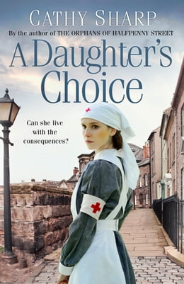 Book A Daughter's Choice (East End Daughters, Book 2) by Cathy Sharp