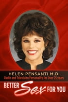 Better Sex For You by Helen Pensanti M.D.