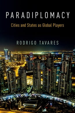 Book Paradiplomacy: Cities and States as Global Players by Rodrigo Tavares