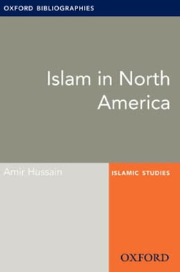 Book Islam in North America: Oxford Bibliographies Online Research Guide by Amir Hussain