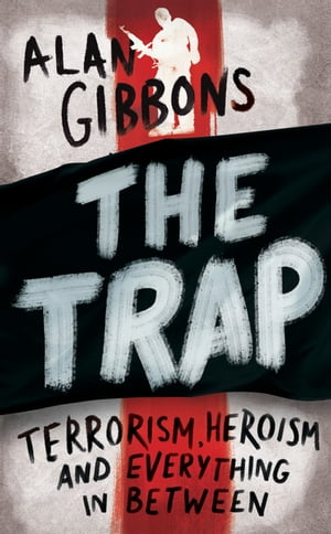 The Trap terrorism,  heroism and everything in between